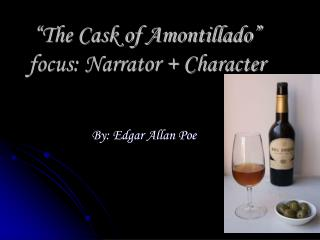 """The Cask of Amontillado"" focus: Narrator + Character"