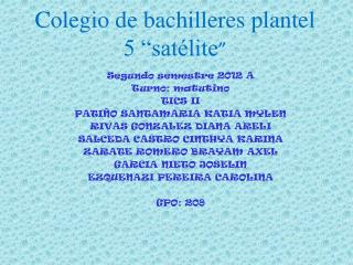 Colegio de bachilleres plantel 5 �sat�lite �