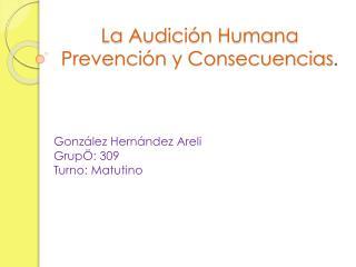 La Audición Humana Prevención y Consecuencias .