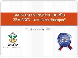 SADIVO  SLOVENSKÝCH ODRÔD  ZEMIAKOV  - aktuálne dostupné