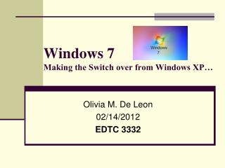 Windows 7 Making the Switch over from Windows XP…