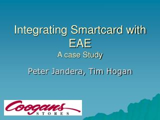 Integrating Smartcard with EAE A case Study