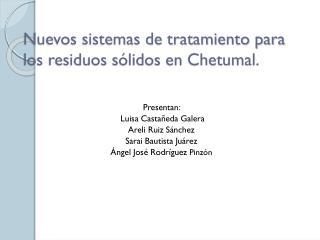 Nuevos sistemas de tratamiento para los residuos sólidos en Chetumal.