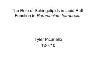 The Role of Sphingolipids in Lipid Raft Function in  Paramecium tetraurelia