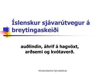 Íslenskur sjávarútvegur á breytingaskeiði