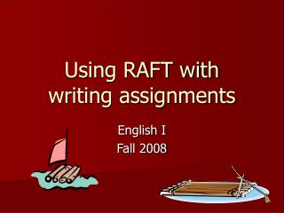 Using RAFT with  writing assignments