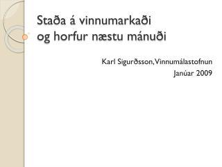 Staða á vinnumarkaði og horfur næstu mánuði