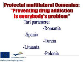 Tari partenere:                                      -Romania -Spania