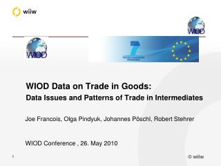 WIOD Data on Trade in Goods: Data Issues and Patterns of Trade in Intermediates