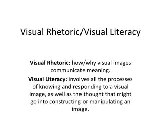 Visual Rhetoric/Visual Literacy