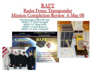 RAFT Radar Fence Transponder Mission Completion Review  6 May 08