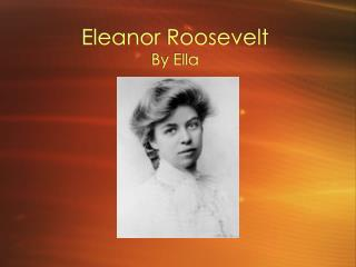 Eleanor Roosevelt By Ella