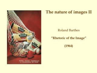 Roland Barthes �Rhetoric of the Image� (1964)