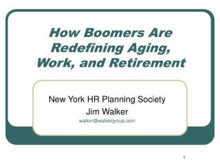 How Boomers Are  Redefining Aging, Work, and Retirement