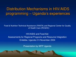Distribution Mechanisms in HIV/AIDS programming – Uganda's experiences