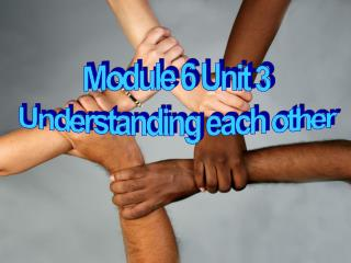 Module 6 Unit 3 Understanding each other