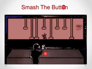 Smash The  Button
