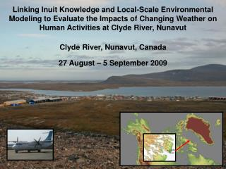 Clyde River, Nunavut, Canada 27 August – 5 September 2009