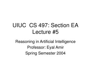 UIUC  CS 497: Section EA Lecture #5