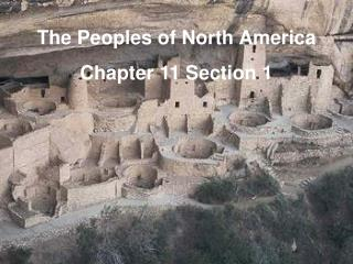 The Peoples of North America  Chapter 11 Section 1