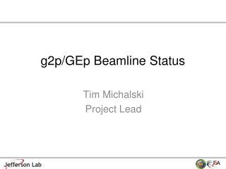 g2p/ GEp  Beamline Status