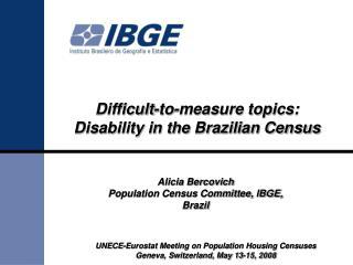 UNECE-Eurostat Meeting on Population Housing Censuses Geneva, Switzerland, May 13-15, 2008