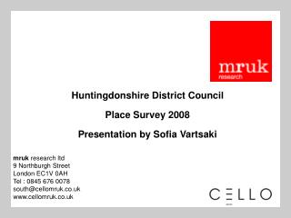 Huntingdonshire District Council Place Survey 2008 Presentation by Sofia Vartsaki