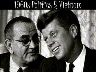 1960s Politics & Vietnam