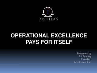 Operational Excellence Pays For itself
