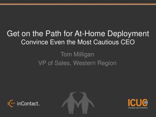 Get on the Path for At-Home Deployment Convince Even the Most Cautious CEO
