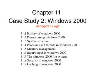 Case Study 2: Windows 2000 abridged by wgt