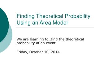 Finding Theoretical Probability Using an Area Model