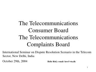 The Telecommunications Consumer Board The Telecommunications Complaints Board