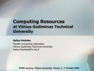 Computing Resources at Vilnius Gediminas Technical University