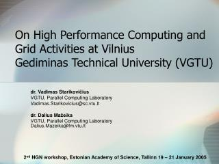 On High Performance Computing and Grid Activities at Vilnius Gediminas Technical University (VGTU)