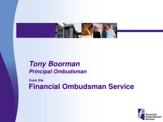 Tony Boorman Principal Ombudsman from the Financial Ombudsman Service