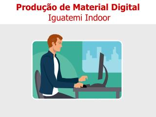 Produção de Material Digital  Iguatemi Indoor