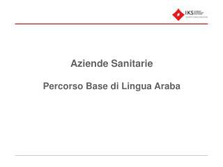 Aziende Sanitarie Percorso Base di Lingua Araba