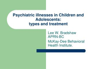 Psychiatric illnesses in Children and Adolescents: types and treatment