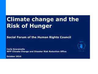 Climate change and the Risk of Hunger Social Forum of the Human Rights Council Carlo Scaramella