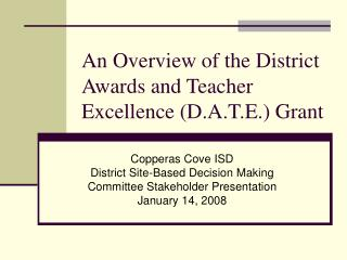 An Overview of the District Awards and Teacher Excellence (D.A.T.E.) Grant