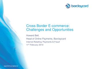 Cross Border E-commerce: Challenges and Opportunities