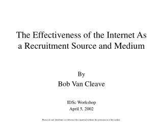 The Effectiveness of the Internet As a Recruitment Source and Medium
