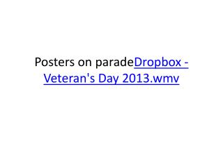 Posters on  parade Dropbox  - Veteran's Day 2013.wmv