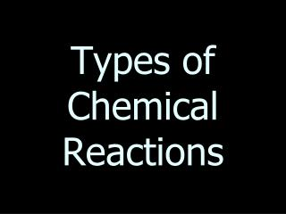 Types of Chemical Reactions