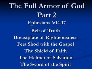 The Full Armor of God  Part 2 Ephesians 6:14-17