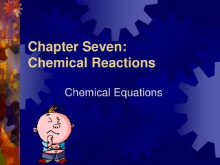 Chapter Seven:   Chemical Reactions