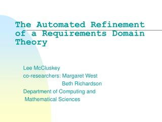 The Automated Refinement of a Requirements Domain Theory