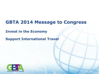 GBTA 2014 Message to Congress Invest in the Economy Support International Travel