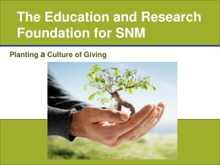 The Education and Research Foundation for SNM
